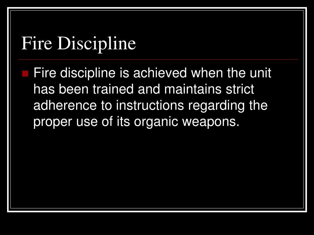 Fire Discipline