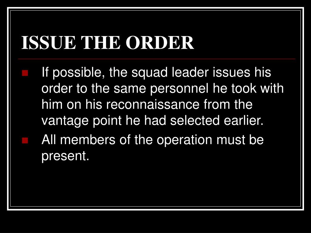 ISSUE THE ORDER