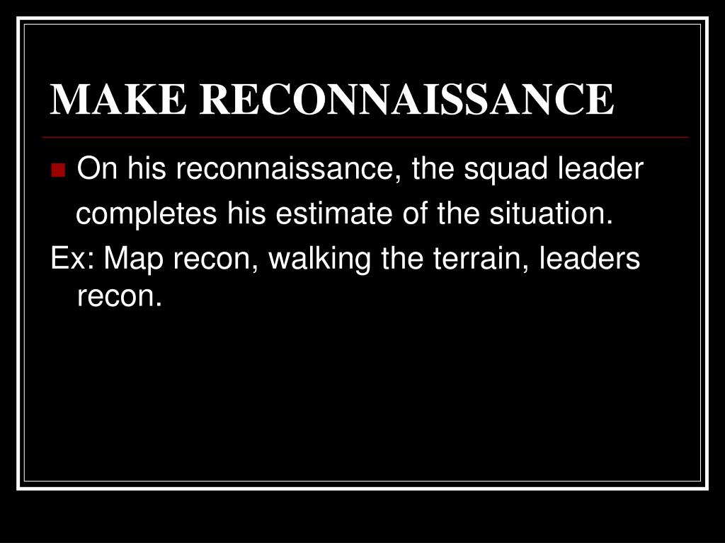 MAKE RECONNAISSANCE