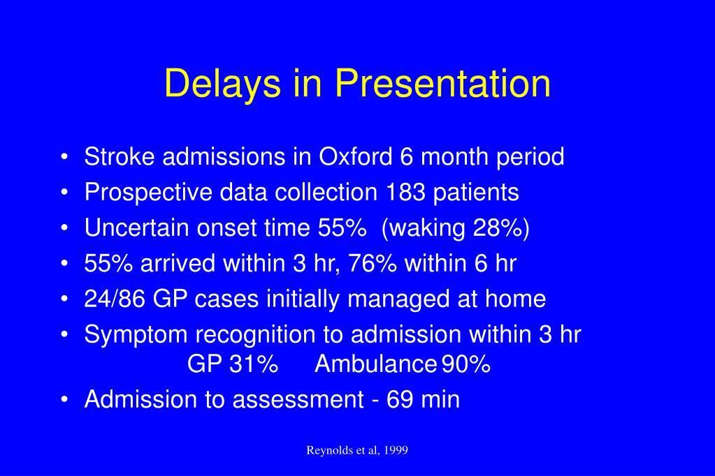 Delays in Presentation