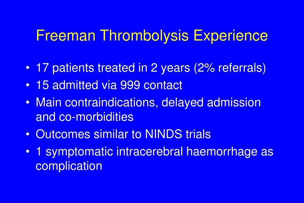 Freeman Thrombolysis Experience