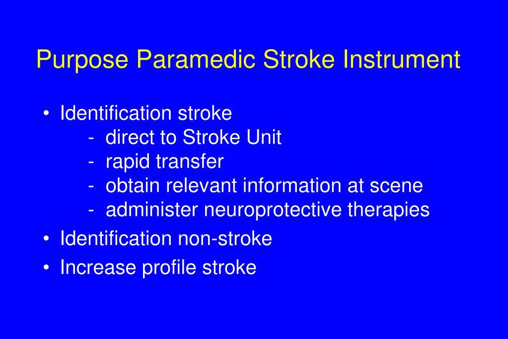 Purpose Paramedic Stroke Instrument