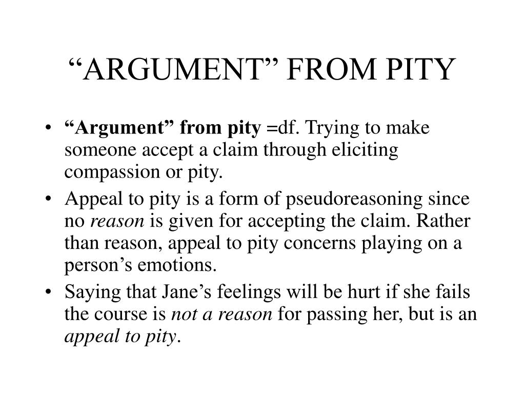 """""""ARGUMENT"""" FROM PITY"""