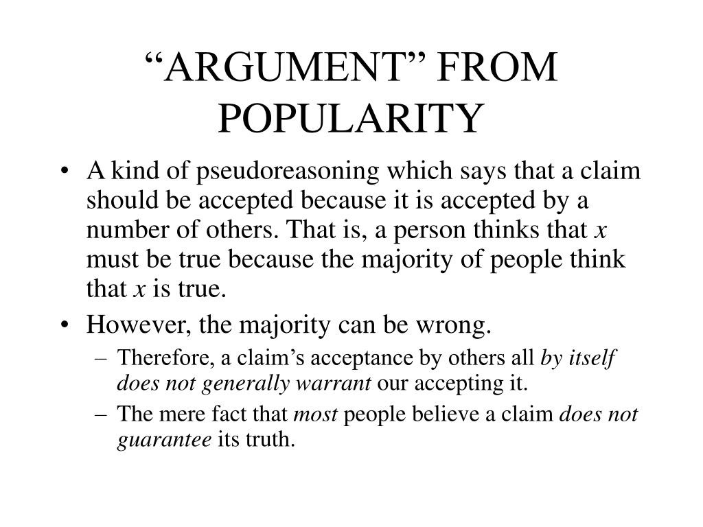 """""""ARGUMENT"""" FROM POPULARITY"""