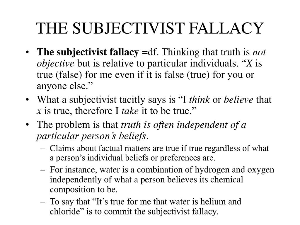 THE SUBJECTIVIST FALLACY