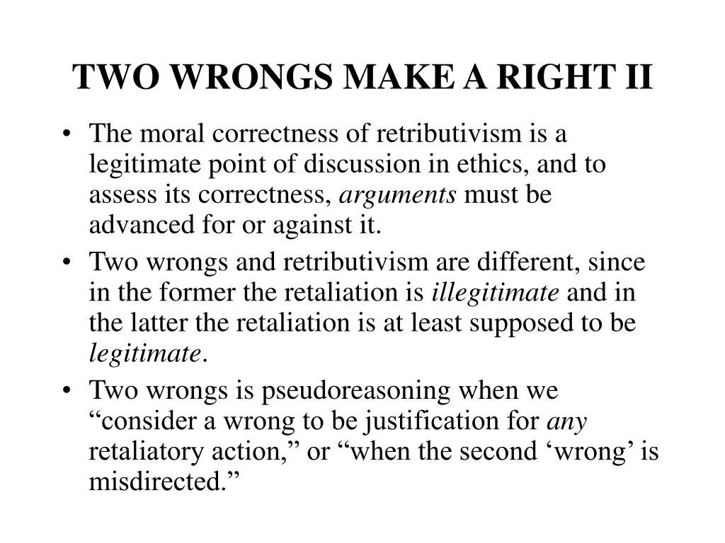 TWO WRONGS MAKE A RIGHT II