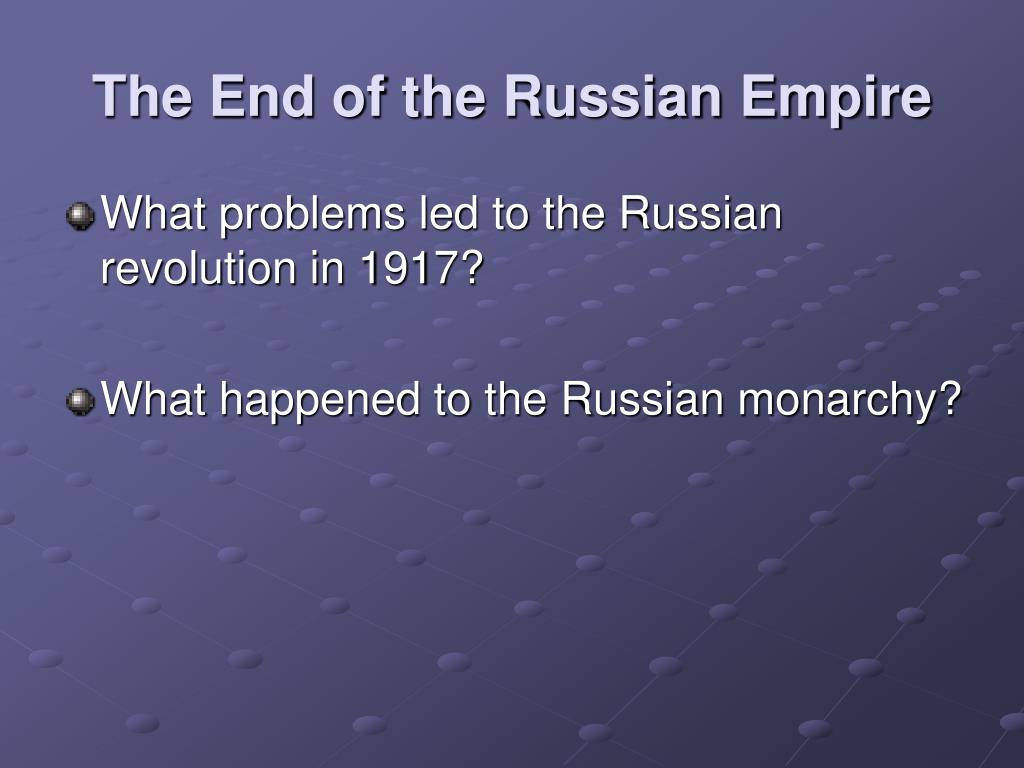The End of the Russian Empire