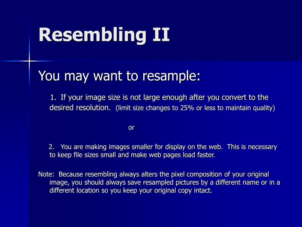 Resembling II