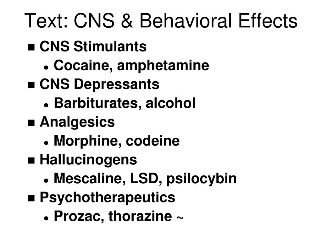 Text: CNS & Behavioral Effects