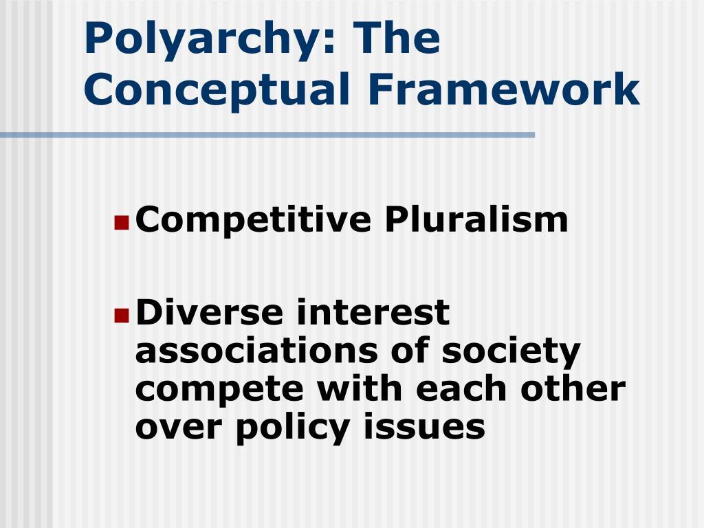 Polyarchy: The Conceptual Framework