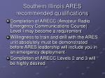 southern illinois ares recommended qualifications