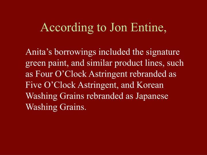 According to Jon Entine,