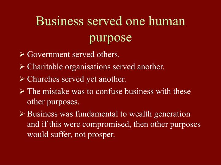 Business served one human purpose