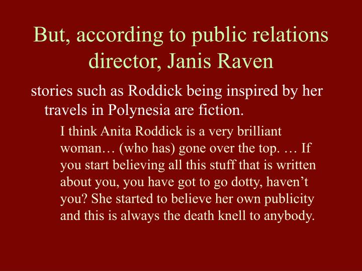 But, according to public relations director, Janis Raven