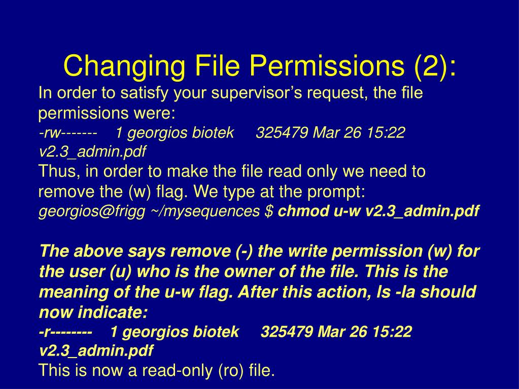 In order to satisfy your supervisor's request, the file permissions were: