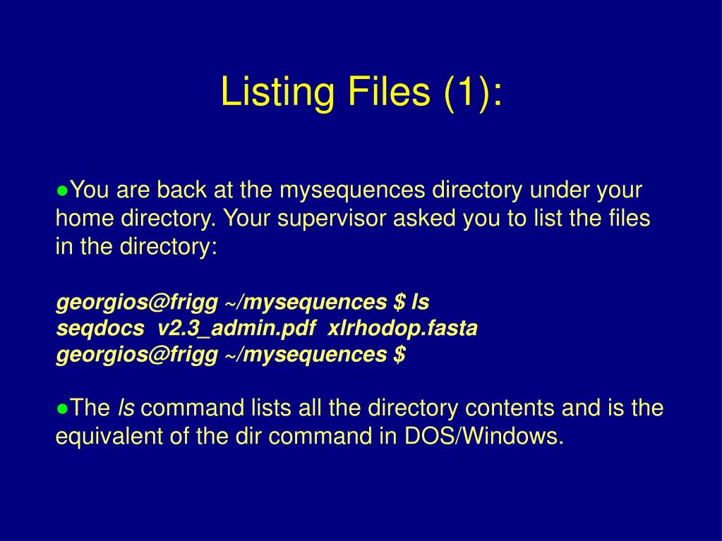 You are back at the mysequences directory under your home directory. Your supervisor asked you to list the files in the directory: