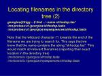 locating filenames in the directory tree 2