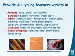provide all young learners variety in