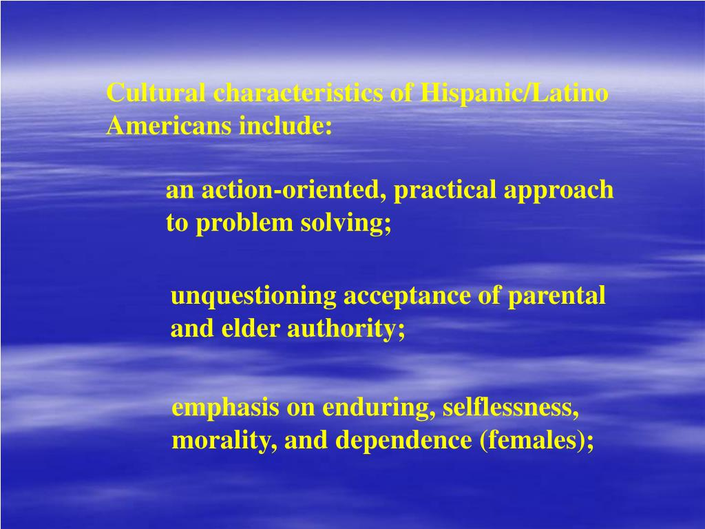 Cultural characteristics of Hispanic/Latino Americans include: