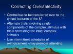 correcting overselectivity