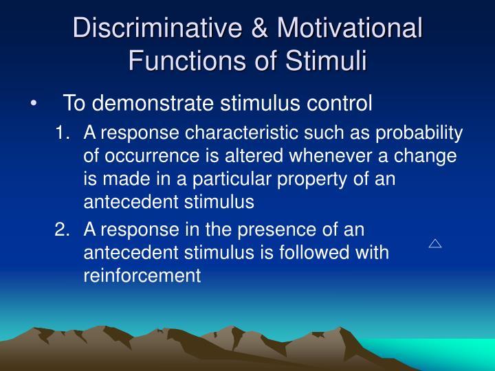 Discriminative & Motivational Functions of Stimuli