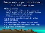 response prompts stimuli added to a child s response1