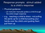 response prompts stimuli added to a child s response2