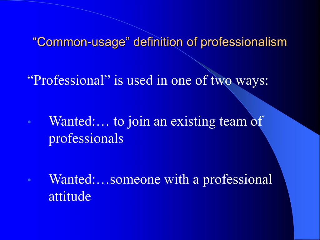 """""""Common-usage"""" definition of professionalism"""