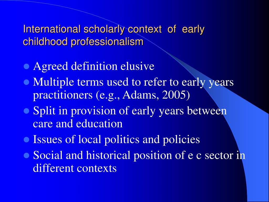International scholarly context  of  early childhood professionalism