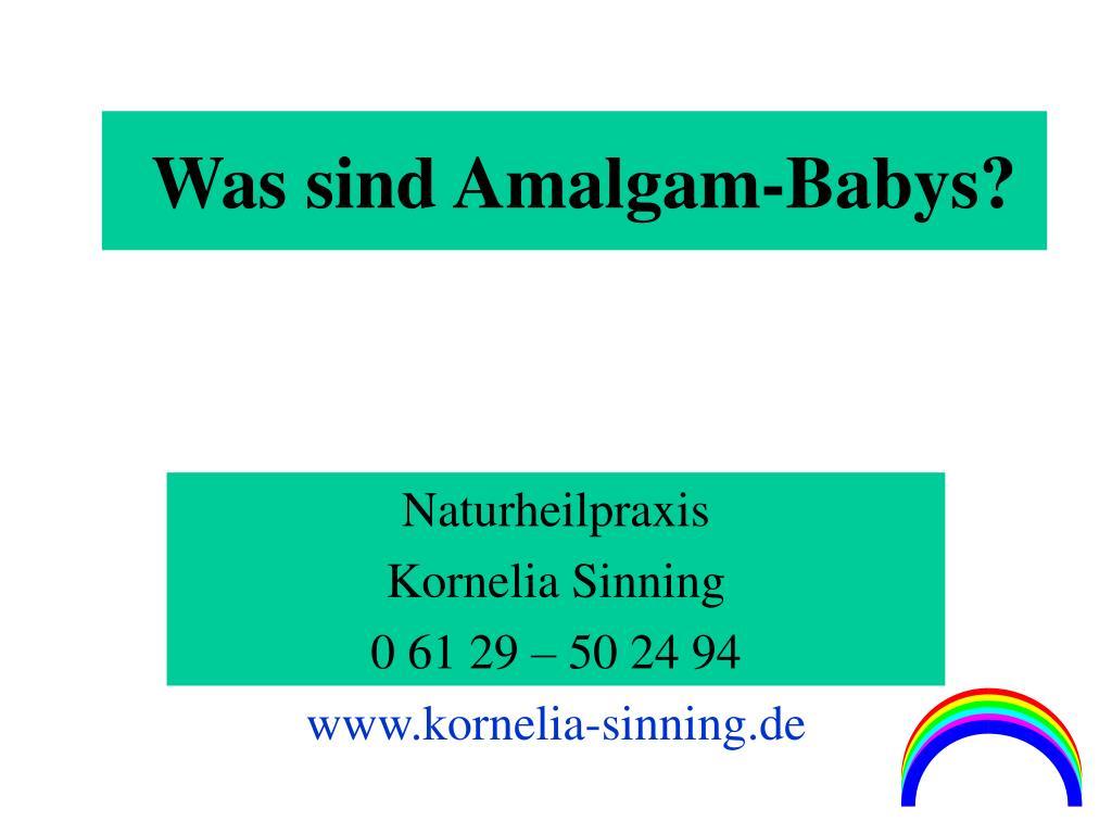 Was sind Amalgam-Babys?