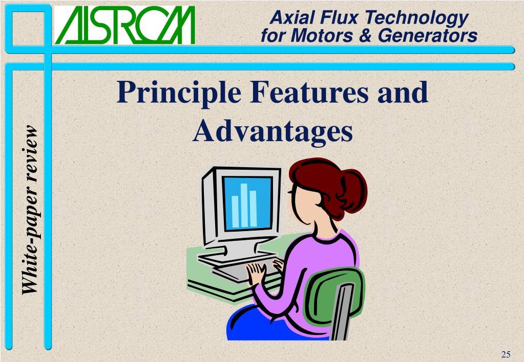 Principle Features and Advantages