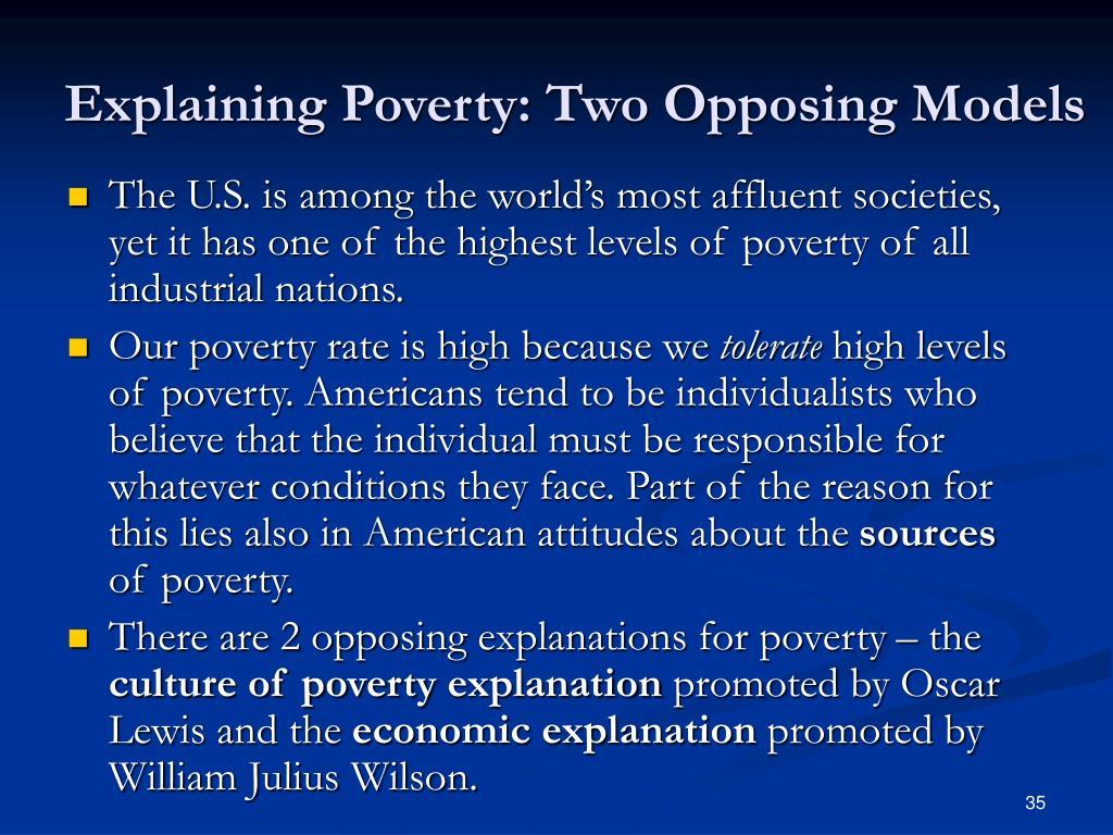 Explaining Poverty: Two Opposing Models