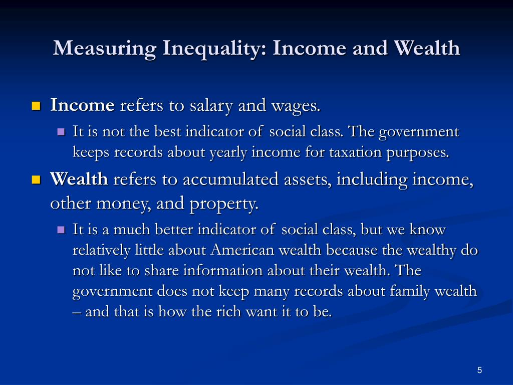 Measuring Inequality: Income and Wealth