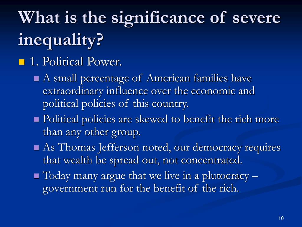 What is the significance of severe inequality?