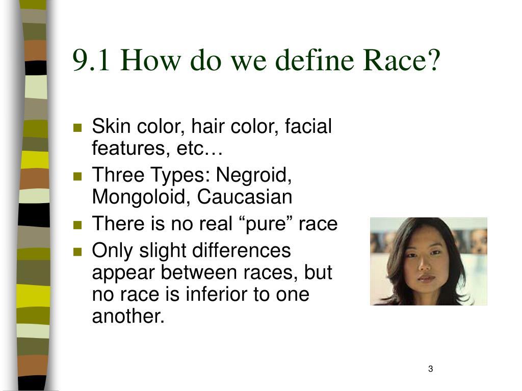 9.1 How do we define Race?