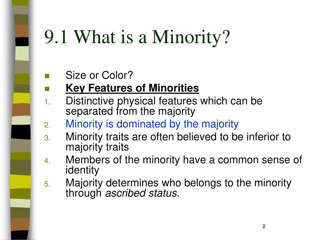9.1 What is a Minority?