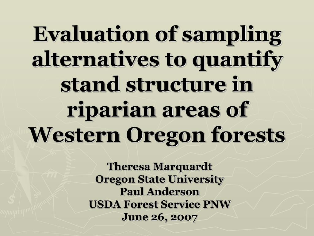 Evaluation of sampling alternatives to quantify stand structure in riparian areas of Western Oregon forests