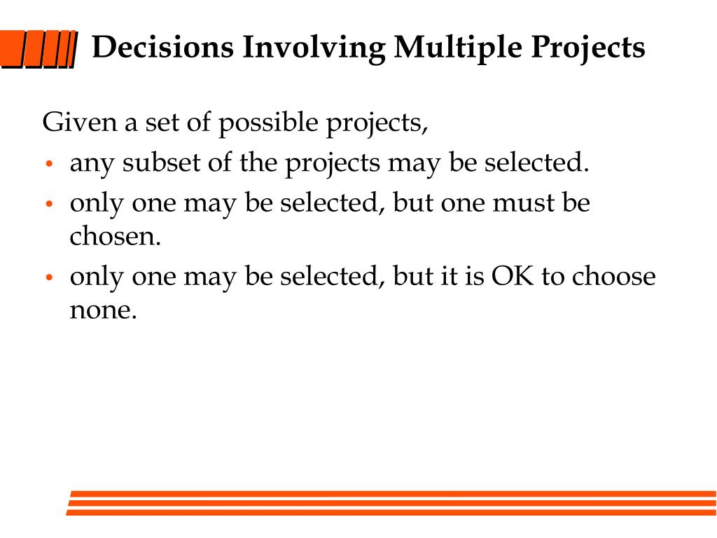 Decisions Involving Multiple Projects