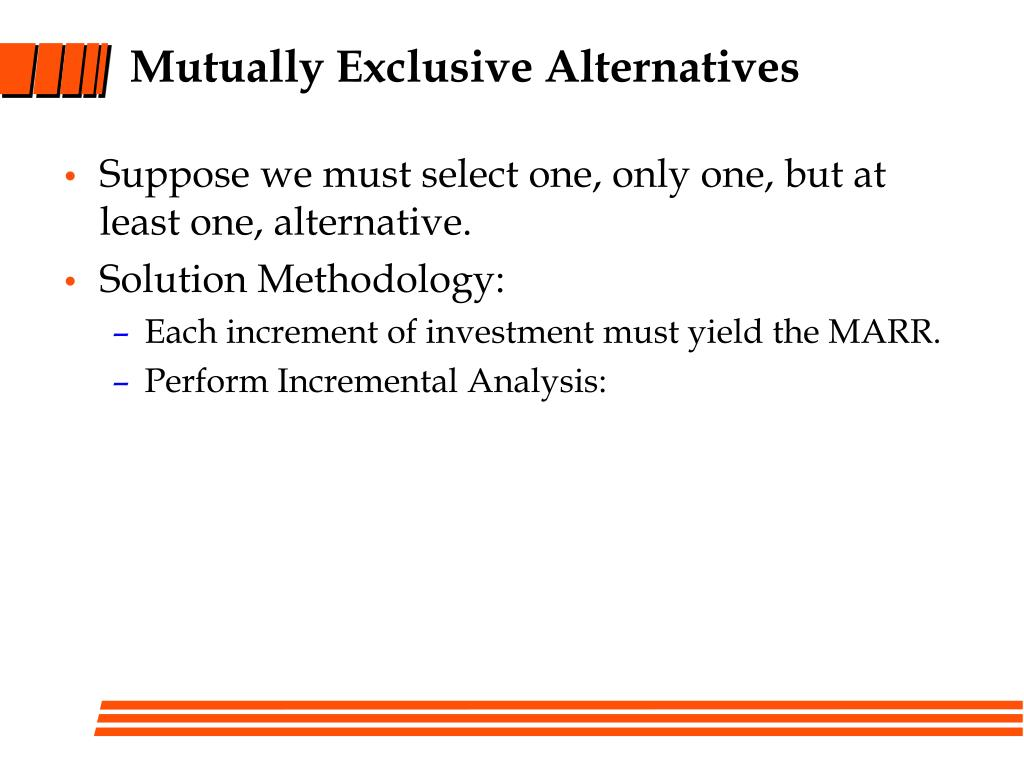 Mutually Exclusive Alternatives