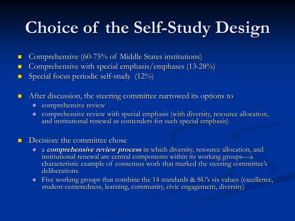 Choice of the Self-Study Design