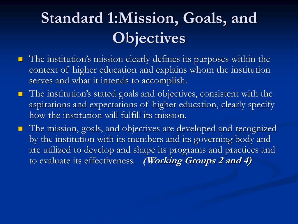 Standard 1:Mission, Goals, and Objectives