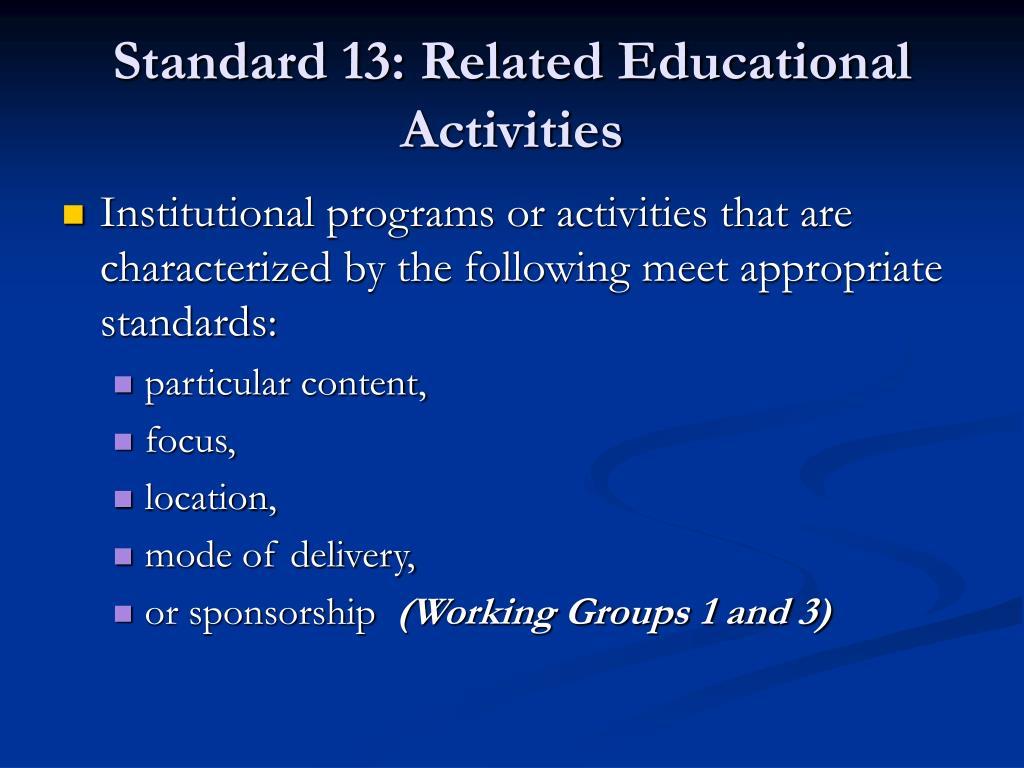Standard 13: Related Educational Activities