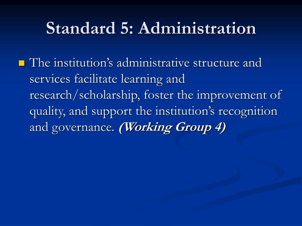 Standard 5: Administration