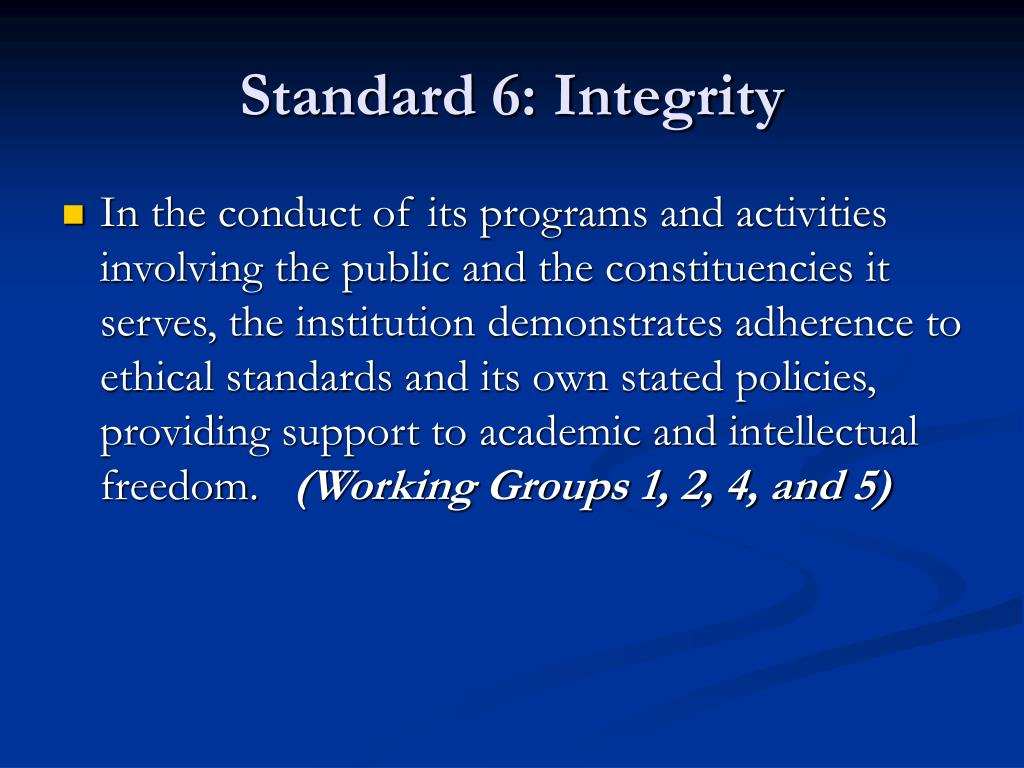 Standard 6: Integrity