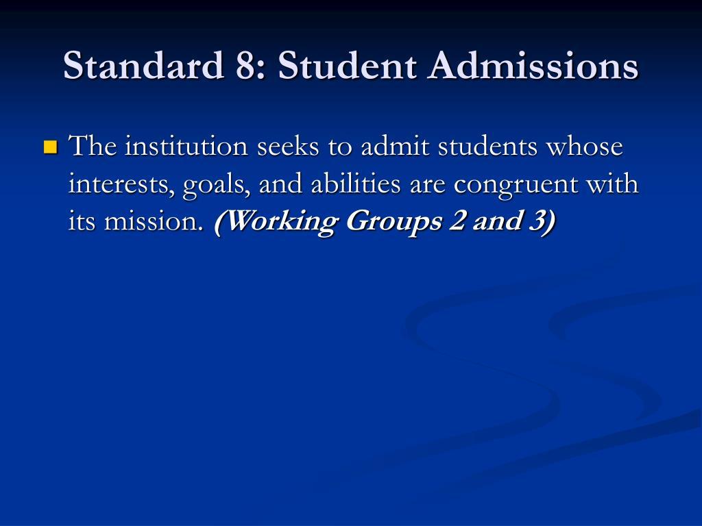 Standard 8: Student Admissions