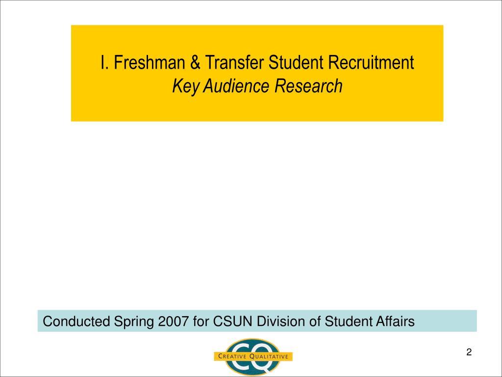I. Freshman & Transfer Student Recruitment