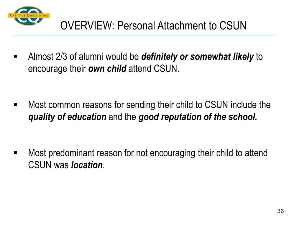 OVERVIEW: Personal Attachment to CSUN