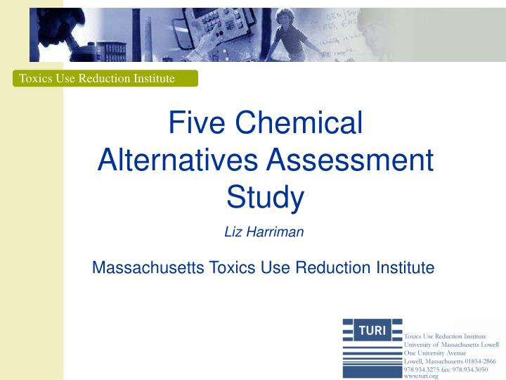 Five chemical alternatives assessment study