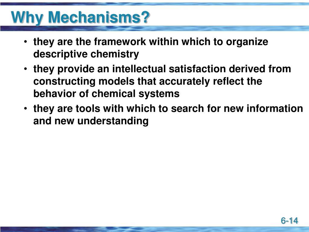 Why Mechanisms?