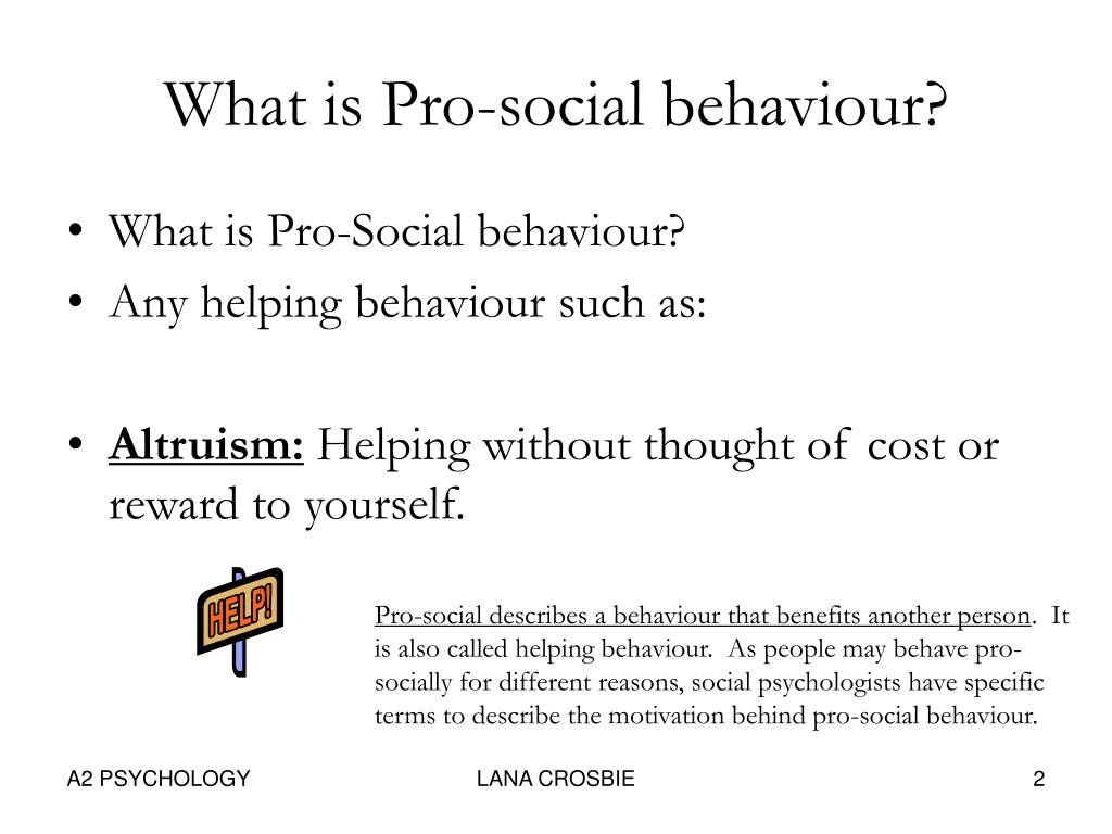 pro and anti social behaviour essay A-level » psychology » pro- and anti-social behaviour  nature and causes of aggression - social introduction aggression is an example of an antisocial behaviour.